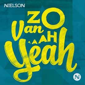 NIELSON – ZO VAN AH YEAH