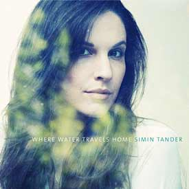 SIMIN TANDER – WHERE WATER TRAVELS HOME