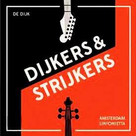 DE DIJK & AMSTERDAM SINFONIETTA – DIJKERS EN STRIJKERS